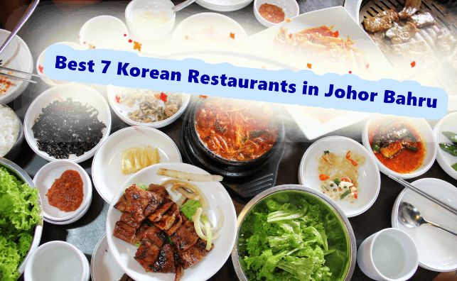 Best 7 Korean Restaurants in Johor Bahru That Gives You A Taste Of Home