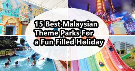 15 Best Malaysian Theme Parks For a Fun Filled Holiday