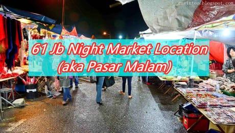 61 Jb Night Market Location (aka Pasar Malam)