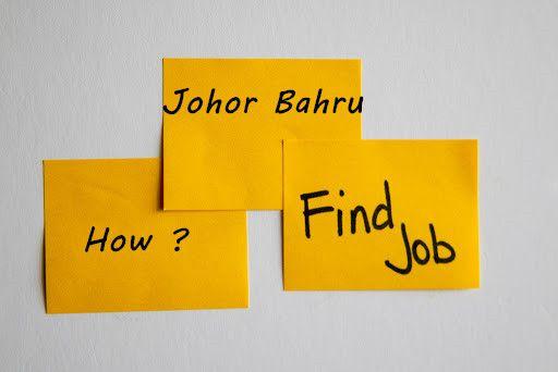 Find Jobs In Johor Bahru (Step-By-Step)
